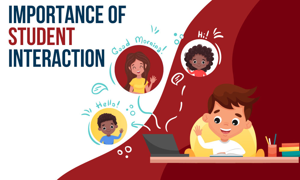 Importance of student interaction